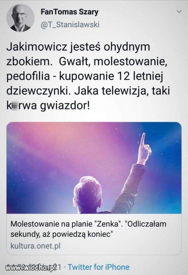 Jakimowicz.  Pi*da nie gwiazda.