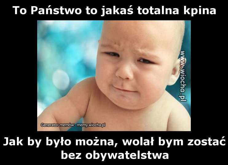 To-Panstwo-to-jakas-totalna-kpina