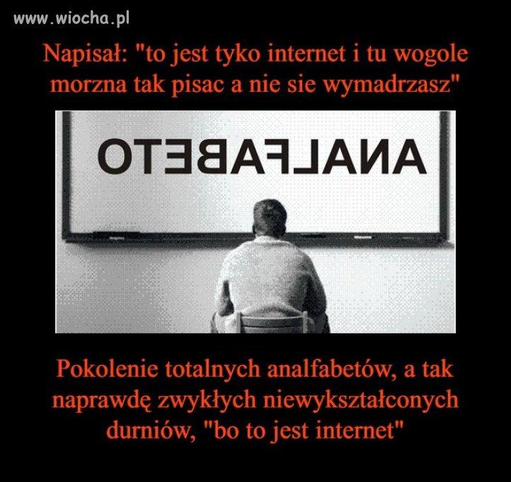 """""""Bo to jest internet"""""""